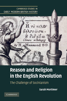 Reason and Religion in the English Revolution: The Challenge of Socinianism (BOK)