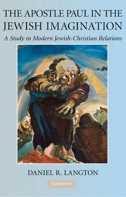 The Apostle Paul in the Jewish Imagination: A Study in Modern Jewish-Christian Relations (BOK)