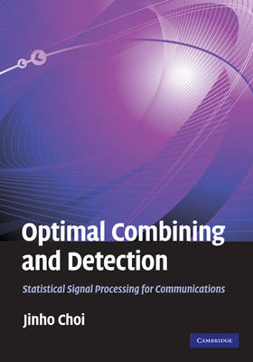 Optimal Combining and Detection: Statistical Signal Processing for Communications (BOK)