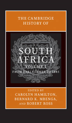 The Cambridge History of South Africa: Volume 1, From Early Times to 1885: v. 1 (BOK)