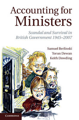 Accounting for Ministers: Scandal and Survival in British Government 1945-2007 (BOK)