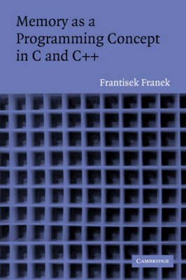 Memory as a Programming Concept in C and C++ (BOK)