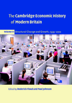 The Cambridge Economic History of Modern Britain: Volume 3, Structural Change and Growth, 1939-2000: (BOK)