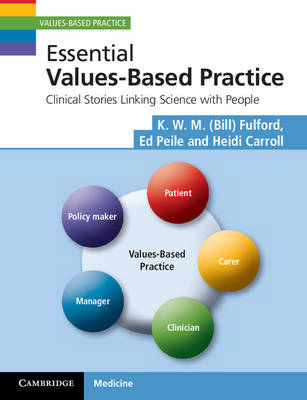 Essential Values-Based Practice: Clinical Stories Linking Science with People (BOK)