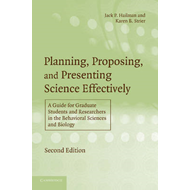 Planning, Proposing and Presenting Science Effectively: A Guide for Graduate Students and Researcher (BOK)
