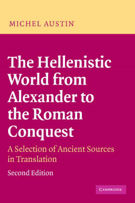 The Hellenistic World from Alexander to the Roman Conquest: A Selection of Ancient Sources in Transl (BOK)