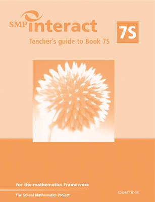 SMP Interact Teacher's Guide to Book 7S: For the Mathematics Framework: Bk. 7S (BOK)