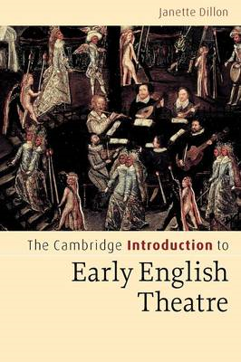 Cambridge Introduction to Early English Theatre (BOK)
