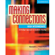 Making Connections High Intermediate Student's Book: A Strategic Approach to Academic Reading and Vo (BOK)