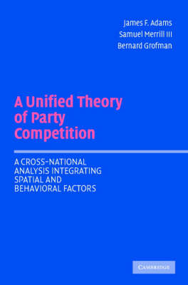 A Unified Theory of Party Competition: A Cross-National Analysis Integrating Spatial and Behavioral (BOK)