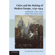 Cities and the Making of Modern Europe, 1750-1914 (BOK)