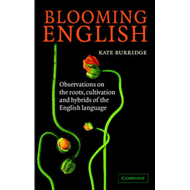 Blooming English: Observations on the Roots, Cultivation and Hybrids of the English Language (BOK)