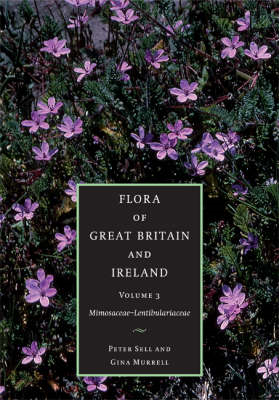 Flora of Great Britain and Ireland: Volume 3, Mimosaceae - Lentibulariaceae: v. 3: Mimosaceae - Orob (BOK)