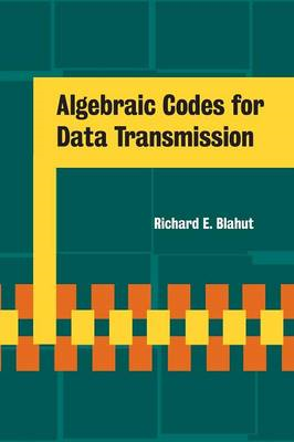 Algebraic Codes for Data Transmission (BOK)