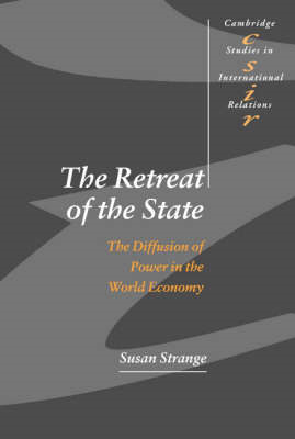 The Retreat of the State: The Diffusion of Power in the World Economy (BOK)