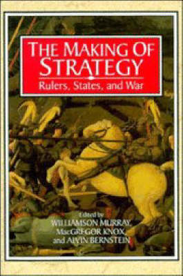 The Making of Strategy: Rulers, States, and War (BOK)