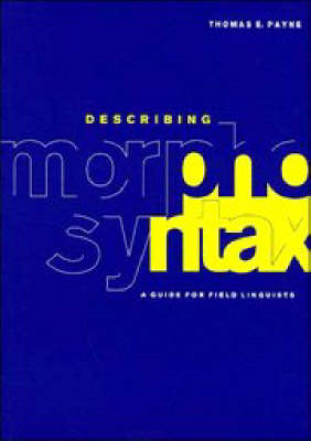 Describing Morphosyntax: A Guide for Field Linguists (BOK)