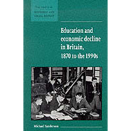 Education and Economic Decline in Britain, 1870 to the 1990s (BOK)