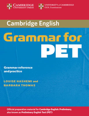 Cambridge Grammar for PET  without Answers: Grammar Reference and Practice (BOK)