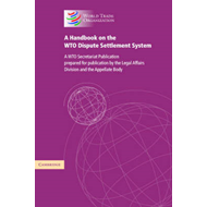 A Handbook on the WTO Dispute Settlement System: A WTO Secretariat Publication (BOK)