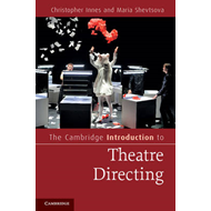 Cambridge Introduction to Theatre Directing (BOK)