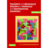 Psychiatric and Behavioural Disorders in Intellectual and De (BOK)
