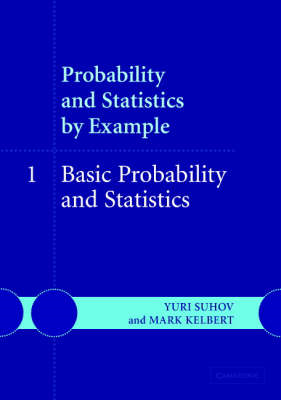 Probability and Statistics by Example: Volume 1, Basic Probability and Statistics: v. 1: Basic Proba (BOK)