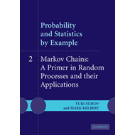 Probability and Statistics by Example: Volume 2, Markov Chains: A Primer in Random Processes and The (BOK)