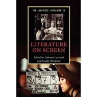 Cambridge Companion to Literature on Screen (BOK)
