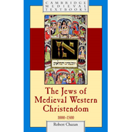 The Jews of Medieval Western Christendom: 1000-1500 (BOK)