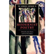 Cambridge Companion to Modernist Poetry (BOK)
