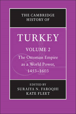The Cambridge History of Turkey: Volume 2, the Ottoman Empire as a World Power, 1453-1603: Volume 2 (BOK)