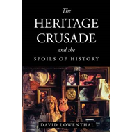 Heritage Crusade and the Spoils of History (BOK)
