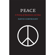 Peace: A History of Movements and Ideas (BOK)