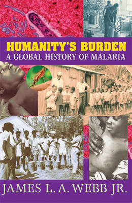 Humanity's Burden: A Global History of Malaria (BOK)