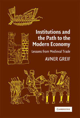 Institutions and the Path to the Modern Economy: Lessons from Medieval Trade (BOK)