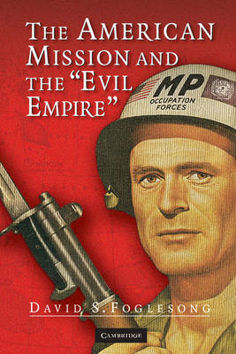 The American Mission and the 'Evil Empire': The Crusade for a 'Free Russia' Since 1881 (BOK)