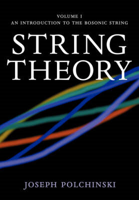 String Theory: Volume 1, An Introduction to the Bosonic Stri (BOK)