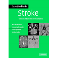 Case Studies in Stroke: Common and Uncommon Presentations (BOK)