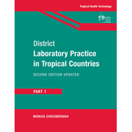 District Laboratory Practice in Tropical Countries, Part 1 (BOK)