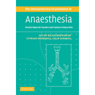 The Structured Oral Examination in Anaesthesia: Practice Papers for Teachers and Trainees (BOK)