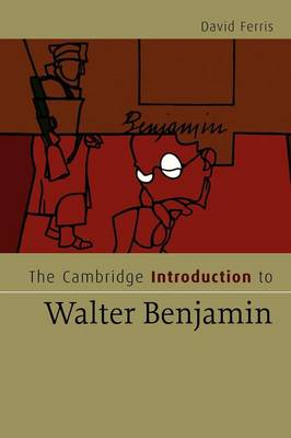 Cambridge Introduction to Walter Benjamin (BOK)