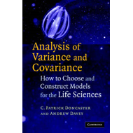 Analysis of Variance and Covariance: How to Choose and Construct Models for the Life Sciences (BOK)
