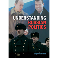 Understanding Russian Politics: The Management of a Postcommunist Society (BOK)