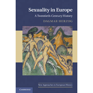 Sexuality in Europe: A Twentieth-century History (BOK)