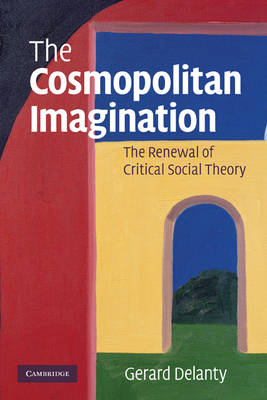 The Cosmopolitan Imagination: The Renewal of Critical Social Theory (BOK)