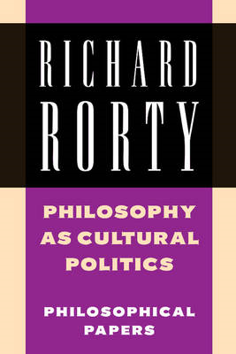 Philosophy as Cultural Politics: Philosophical Papers (BOK)