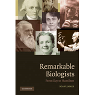 Remarkable Biologists: From Ray to Hamilton (BOK)