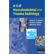 A-Z of Musculoskeletal and Trauma Radiology (BOK)