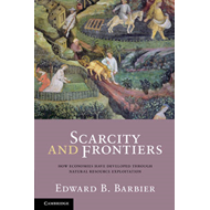 Scarcity and Frontiers: How Economies Have Developed Through Natural Resource Exploitation (BOK)